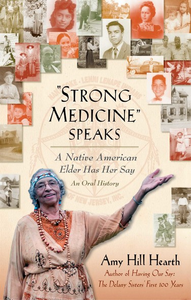 """Strong Medicine"" Speaks : A Native American Elder Has Her Say"