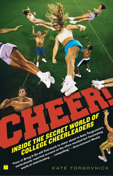 Cheer! : Inside the Secret World of College Cheerleaders
