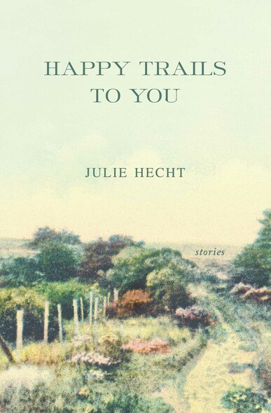 Happy Trails to You : Stories