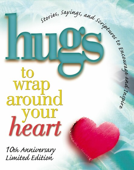 Hugs to Wrap Around Your Heart : 10th Anniversary Limited Edition