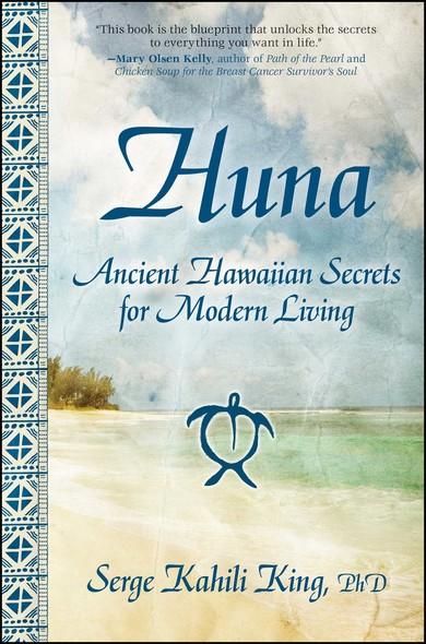 Huna : Ancient Hawaiian Secrets for Modern Living