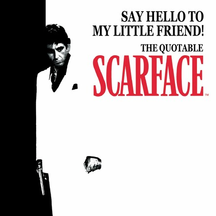 Say Hello to My Little Friend! : The Quotable Scarface (TM)