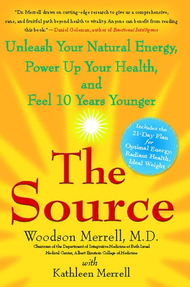The Source : Unleash Your Natural Energy, Power Up Your Health, and Feel 10 Years Younger