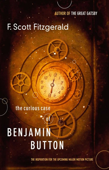 The Curious Case of Benjamin Button : The Inspiration for the Upcoming Major Motion Picture