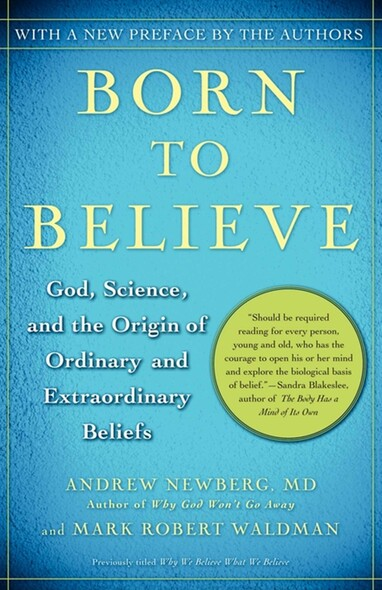 Born to Believe : God, Science, and the Origin of Ordinary and Extraordinary Beliefs