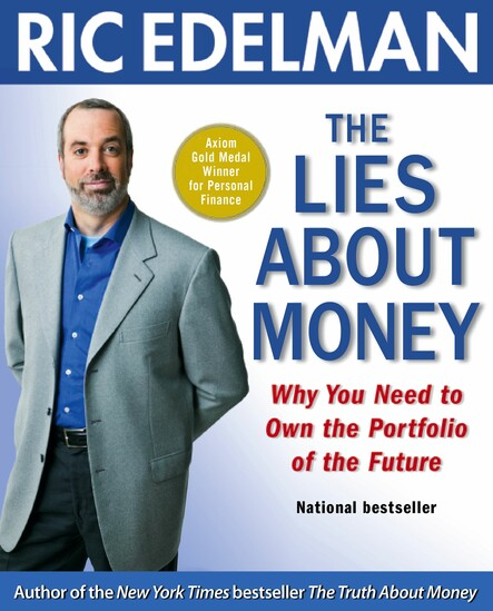 The Lies About Money : Achieving Financial Security and True Wealth by Avoiding the Lies Others Tell Us-- and the Lies We Tell Ourselves