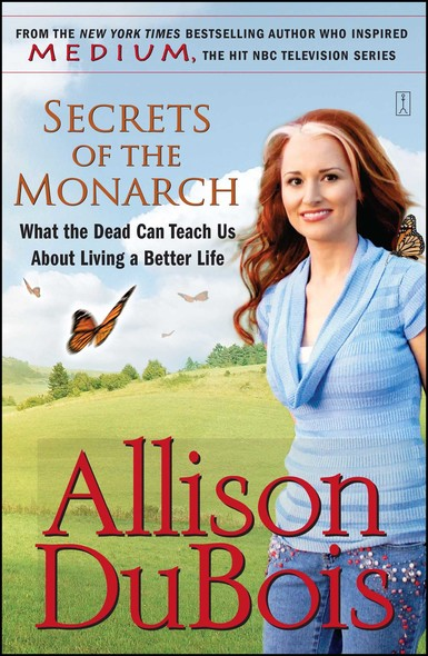Secrets of the Monarch : What the Dead Can Teach Us About Living a Better Life