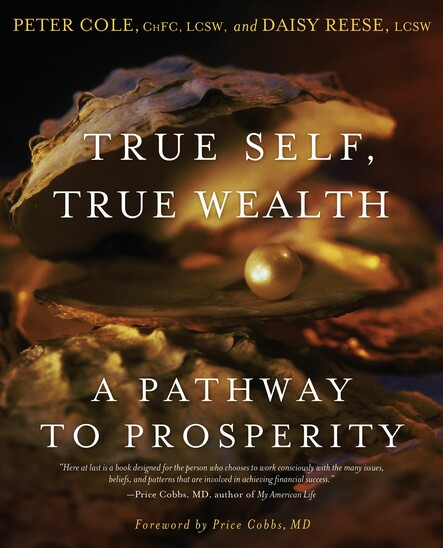 True Self, True Wealth : A Pathway to Prosperity