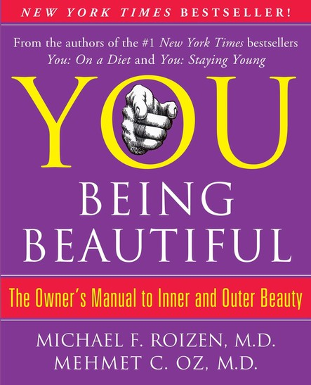 YOU: Being Beautiful : The Owner's Manual to Inner and Outer Beauty