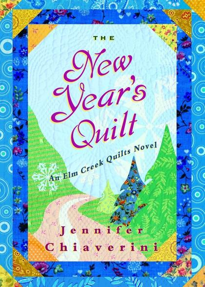 The New Year's Quilt : An Elm Creek Quilts Novel