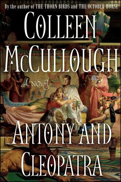 Antony and Cleopatra : A Novel