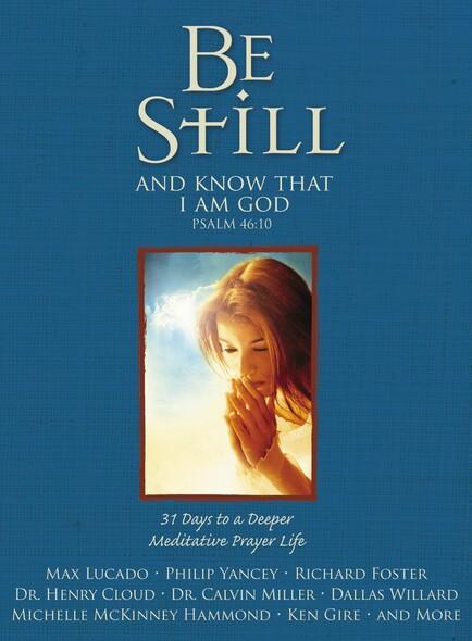 Be Still : 31 Days to a Deeper Meditative Prayer Life