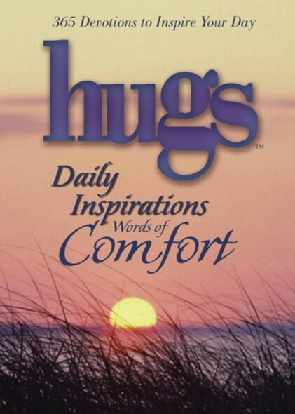 Hugs Daily Inspirations Words of Comfort : 365 Devotions to Inspire Your Day