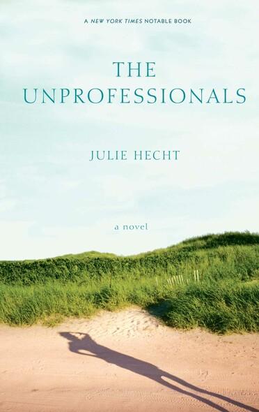 The Unprofessionals : A Novel