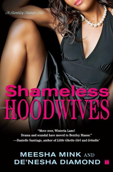 Shameless Hoodwives : A Bentley Manor Tale