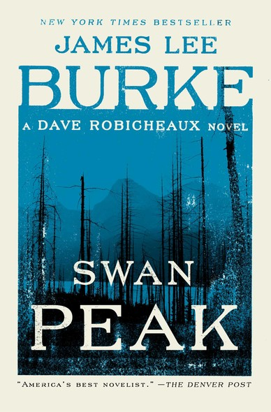 Swan Peak : A Dave Robicheaux Novel