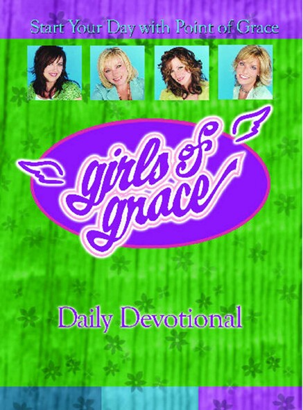Girls of Grace Daily Devotional : Start Your Day with Point of Grace