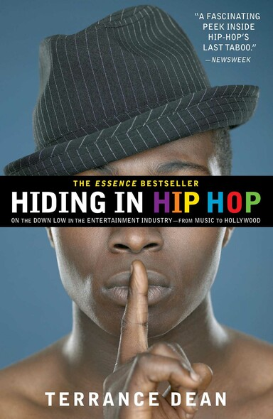 Hiding in Hip Hop : On the Down Low in the Entertainment Industry--from Music to Hollywood
