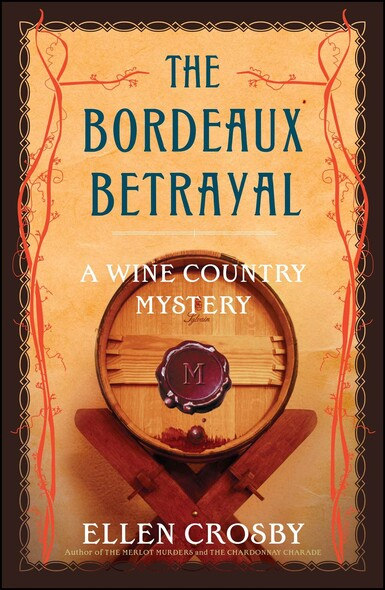 The Bordeaux Betrayal : A Wine Country Mystery