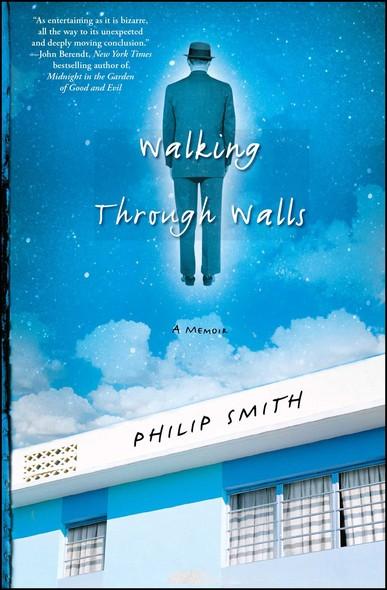 Walking Through Walls : A Memoir