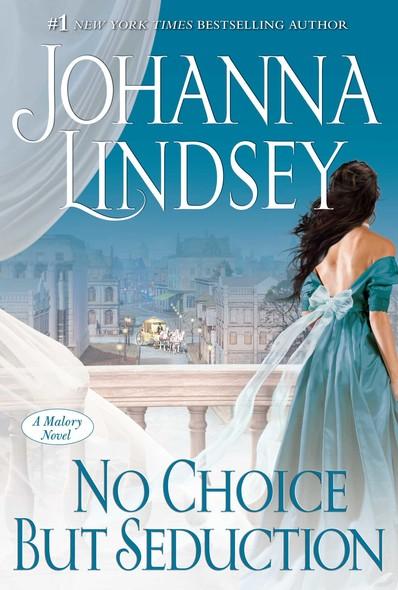 No Choice But Seduction : A Malory Novel
