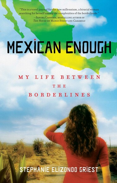 Mexican Enough : My Life between the Borderlines