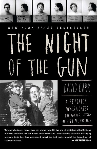 The Night of the Gun : A reporter investigates the darkest story of his life. His own.
