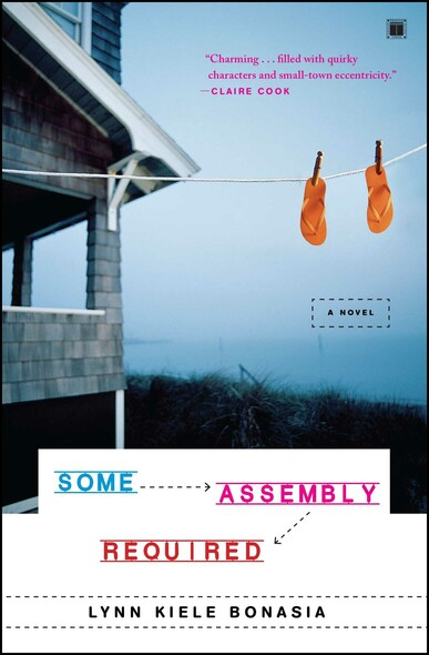 Some Assembly Required : A Novel