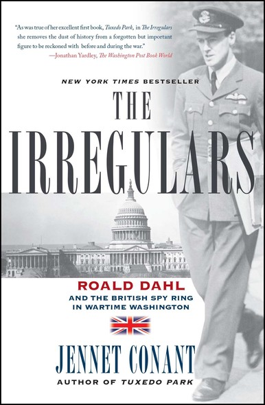 The Irregulars : Roald Dahl and the British Spy Ring in Wartime Washington