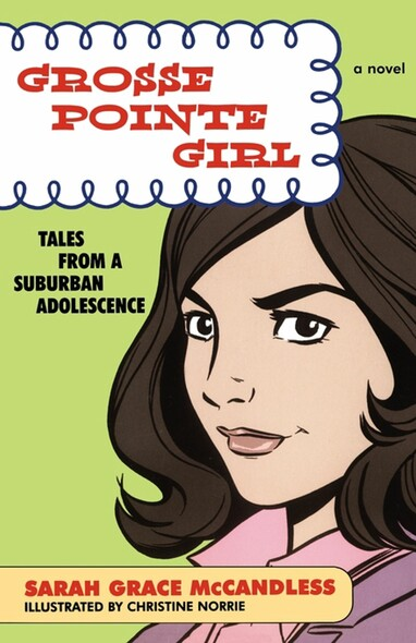 Grosse Pointe Girl : Tales from a Suburban Adolescence