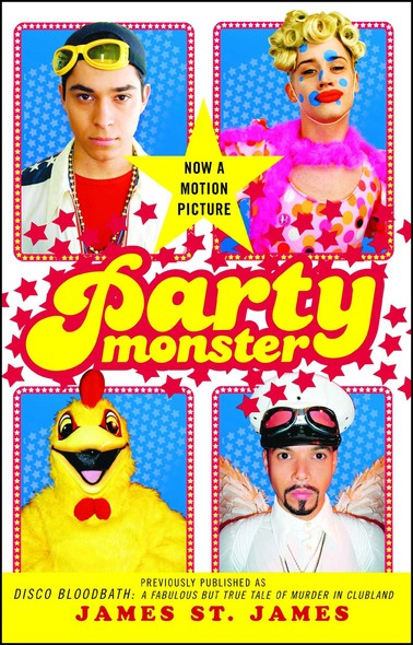 Party Monster : A Fabulous But True Tale of Murder in Clubland