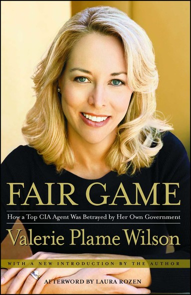 Fair Game : My Life as a Spy, My Betrayal by the White House