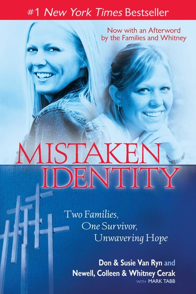 Mistaken Identity : Two Families, One Survivor, Unwavering Hope