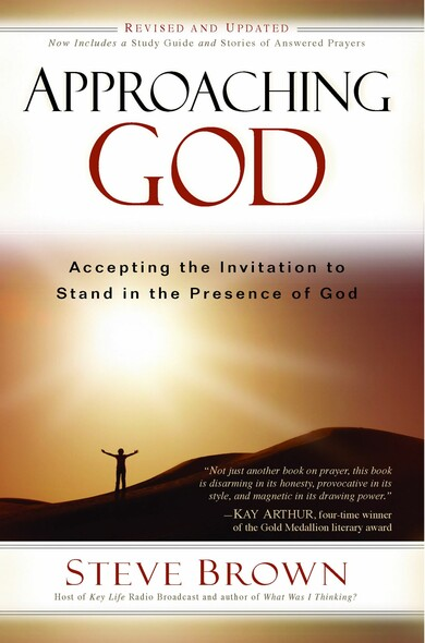 Approaching God : Accepting the Invitation to Stand in the Presence of God