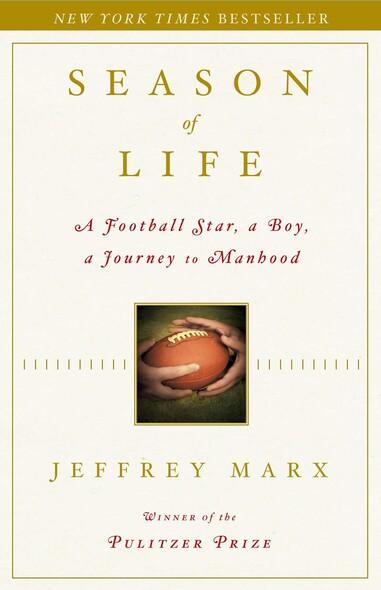 Season of Life : A Football Star, a Boy, a Journey to Manhood
