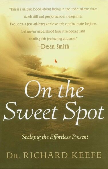 On the Sweet Spot : Stalking the Effortless Present
