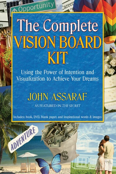 The Complete Vision Board Kit : Using the Power of Intention and Visualization to Achieve Your Dreams