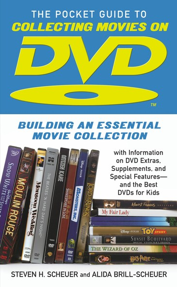 Pocket Guide to Collecting Movies on DVD : Building an Essential Movie Collection-With Information on the Best DVD Extras, Supplements and Special Features-and the Best DVDs for Kids