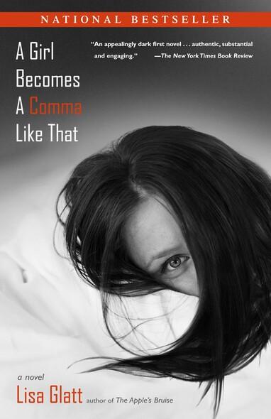 A Girl Becomes a Comma Like That : A Novel