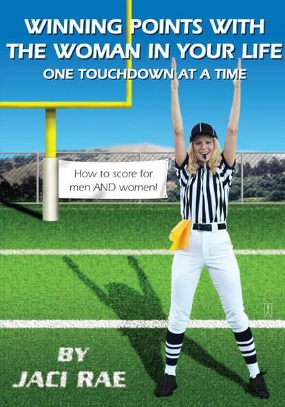 Winning Points with the Woman in Your Life One Touchdown at a Time