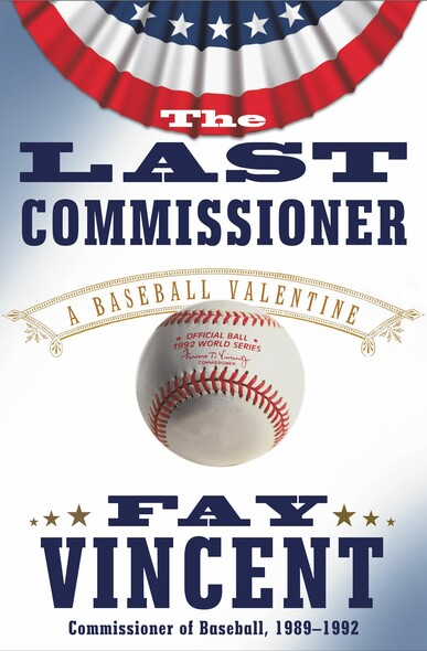 The Last Commissioner : A Baseball Valentine