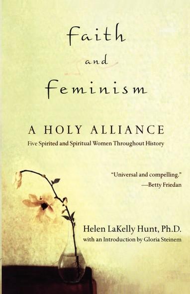 Faith and Feminism : A Holy Alliance
