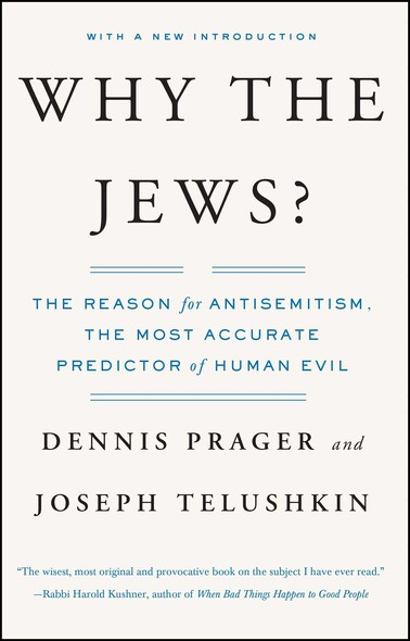 Why the Jews? : The Reason for Antisemitism