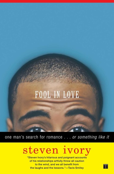 Fool in Love : One Man's Search for Romance . . . or Something Like It
