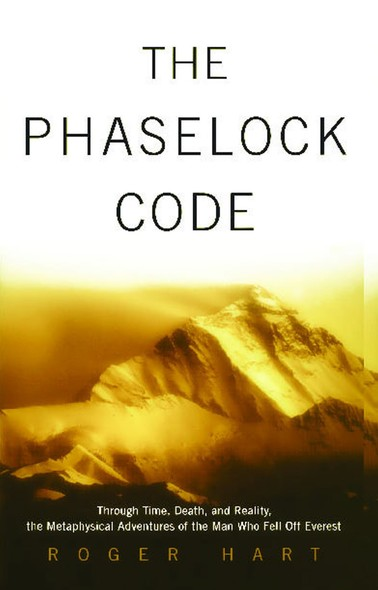 The Phaselock Code : Through Time, Death and Reality: The Metaphysical Adventures of Man