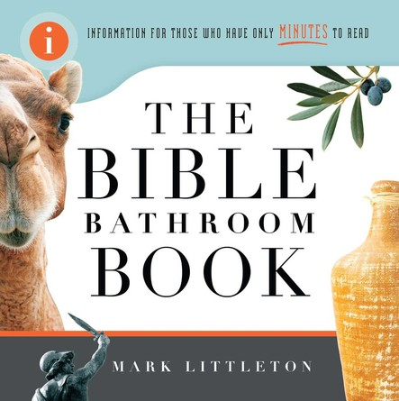 The Bible Bathroom Book : Information for Those Who Have Only Minutes to Read
