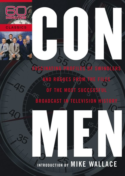 Con Men : Fascinating Profiles of Swindlers and Rogues from the Files of the Most Successful Broadcast in Television History
