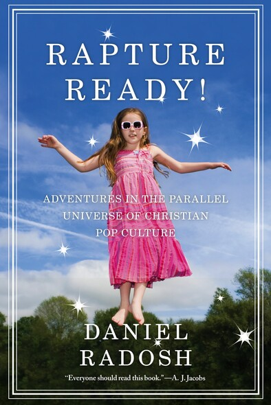 Rapture Ready! : Adventures in the Parallel Universe of Christian Pop Culture