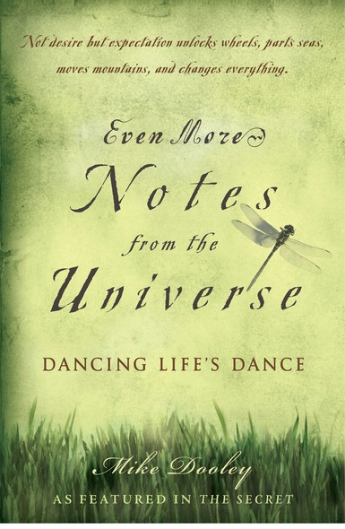Even More Notes From the Universe : Dancing Life's Dance