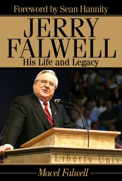 Jerry Falwell : His Life and Legacy